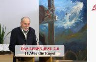 DAS LEBEN JESU 2.0: 11 Wie die Engel | Pastor Mag. Kurt Piesslinger