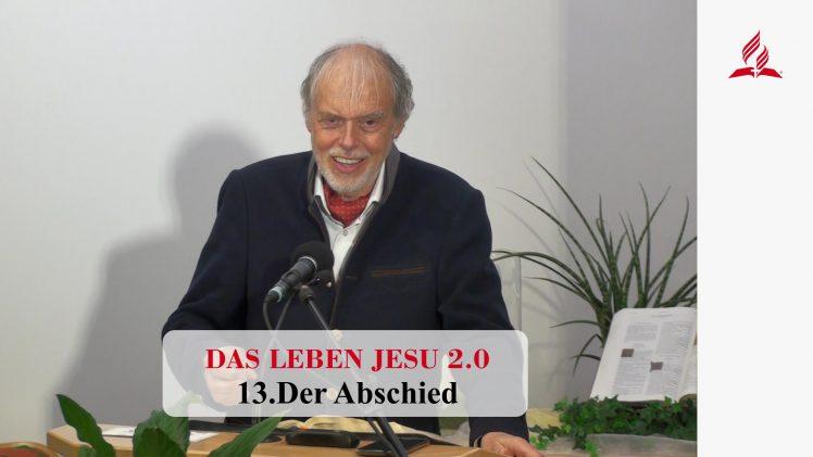 DAS LEBEN JESU 2.0: 13.Der Abschied | Pastor Mag. Kurt Piesslinger