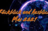 ZEICHEN DER ZEIT: Rückblick und Ausblick Mai 2021 | Pastor Mag. Kurt Piesslinger